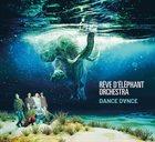 RÊVE D'ÉLÉPHANT ORCHESTRA Dance dance album cover