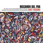 RICCARDO DEL FRA Chet Visions album cover