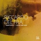 RICCARDO DEL FRA Roses & Roots / Sip Of Your Touch album cover