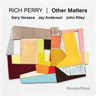 RICH PERRY Other Matters album cover