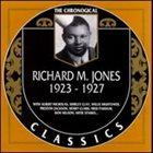 RICHARD M JONES The Chronogical Classics: Richard M Jones 1923-1927 album cover