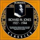RICHARD M JONES The Chronogical Classics: Richard M Jones 1927-1944 album cover
