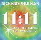 RICHARD SHULMAN 11:11: Piano Meditations for Awakening album cover