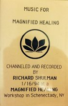 RICHARD SHULMAN Music For Magnified Healing album cover
