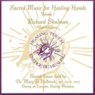RICHARD SHULMAN Sacred Music for Healing Hands, Vol. 1 album cover