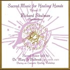 RICHARD SHULMAN Sacred Music for Healing Hands, Vol. 2 album cover