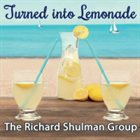 RICHARD SHULMAN Turned into Lemonade album cover