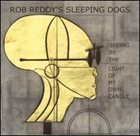 ROB REDDY Rob Reddy's Sleeping Dogs : Seeing By The Light Of My Own Candle album cover