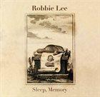 ROBBIE LEE Sleep, Memory album cover