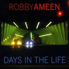 ROBBY AMEEN Days in The Life album cover