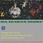 ROBERT DICK Dick / Kieckbusch / Zimmerlin : @ album cover