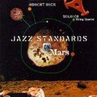 ROBERT DICK Jazz Standards on Mars album cover