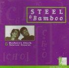ROBERT DICK Steel & Bamboo album cover