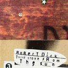 ROBERT DICK Third Stone From The Sun album cover