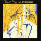 ROBERT FRIPP Let The Power Fall album cover