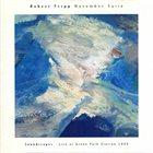 ROBERT FRIPP November Suite: Soundscapes - Live at Green Park Station album cover