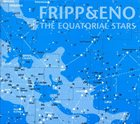 ROBERT FRIPP The Equatorial Stars (with Eno) album cover