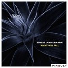 ROBERT LANDFERMANN Night Will Fall album cover