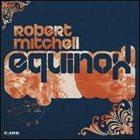 ROBERT MITCHELL Equinox album cover