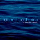 ROBERTO OCCHIPINTI A Bend in the River album cover