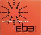 ROBIN EUBANKS Live, Vol. 1 album cover