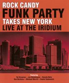 ROCK CANDY FUNK PARTY Takes New York Live at the Iridium album cover