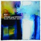 RODDY ELLIAS Ellias/Copland/Vedady (ECV) : Sticks And Stones album cover