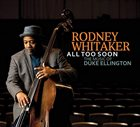 RODNEY WHITAKER All Too Soon album cover