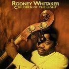 RODNEY WHITAKER Children Of The Light album cover