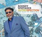 RODNEY WHITAKER Outrospection : Music Of Gregg Hill album cover