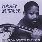 RODNEY WHITAKER Yesterday, Today & Tomorrow album cover