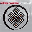 RODRIGO Y GABRIELA Live In France album cover