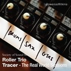 ROLLER TRIO Tracer: The Real World Sessions album cover