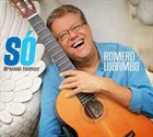 ROMERO LUBAMBO Só: Brazilian Essence album cover