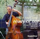 RON MCCLURE Ron McClure - Gabe Terracciano, Chad Lefkowitz-Brown, Mike Eckroth, Shareef Taher : Ready Or Not album cover