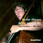 RON MCCLURE Ron McClure Trio : Never Always album cover