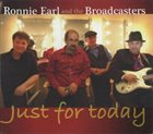 RONNIE EARL Ronnie Earl And The Broadcasters : Just For Today album cover