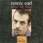 RONNIE EARL Ronnie Earl Plays Big Blues album cover