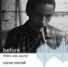 ROSCOE MITCHELL Before There Was Sound album cover