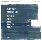ROSCOE MITCHELL Bells For The South Side album cover