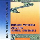 ROSCOE MITCHELL Live at the Knitting Factory album cover