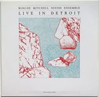 ROSCOE MITCHELL Live In Detroit album cover