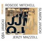 ROSCOE MITCHELL Mitchell / Mazzoll / Janicki / Janicki : Four Sure album cover