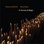 ROSCOE MITCHELL Roscoe Mitchell & Mike Reed : In Pursuit of Magic album cover
