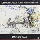 ROSCOE MITCHELL Roscoe Mitchell & Muhal Richard Abrams : Duets And Solos album cover
