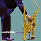 ROSCOE MITCHELL Splatter album cover