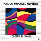 ROSCOE MITCHELL The Flow Of Things album cover