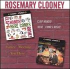 ROSEMARY CLOONEY Clap Hands! Here Comes Rosie! / Fancy Meeting You Here album cover