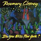 ROSEMARY CLOONEY Do You Miss New York? album cover