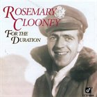 ROSEMARY CLOONEY For the Duration album cover
